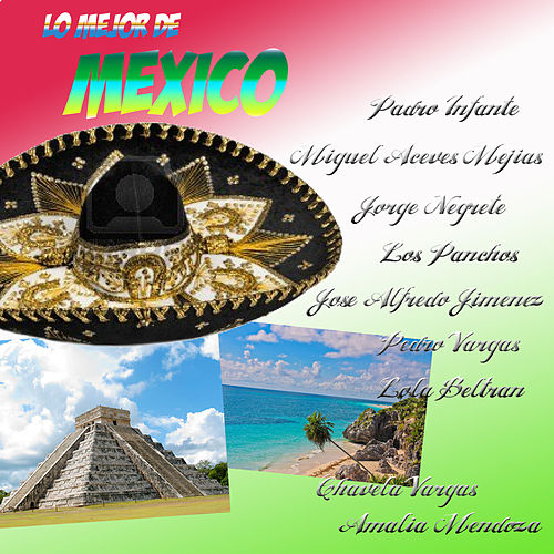 Lo Mejor de Mexico by Various Artists