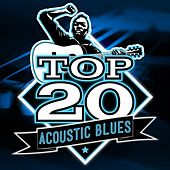 Play & Download Top 20 Acoustic Blues by Various Artists | Napster