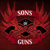 Play & Download Sons of Guns by Various Artists | Napster
