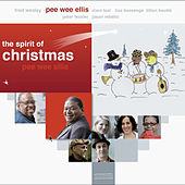 Play & Download The Spirit of Christmas by Pee Wee Ellis | Napster