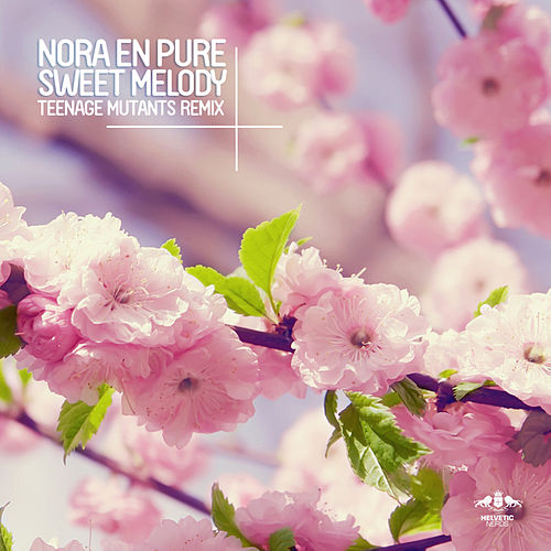 Play & Download Sweet Melody (Teenage Mutants Remix) by Nora En Pure | Napster