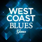 Play & Download West Coast Blues Gems by Various Artists | Napster