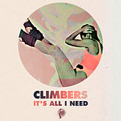 It's All I Need by The Climbers