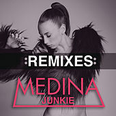 Play & Download Junkie (Remixes) by Medina | Napster