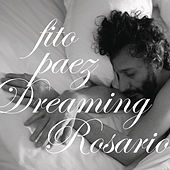 Play & Download Dreaming Rosario by Fito Paez | Napster