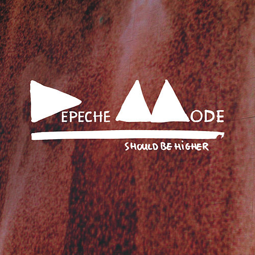Play & Download Should Be Higher by Depeche Mode | Napster