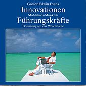 Play & Download INNOVATIONEN: Meditationsmusik für Führungskräfte by Gomer Edwin Evans | Napster