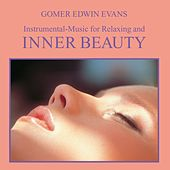 Play & Download Inner Beauty: Instrumental Music for Relaxing by Gomer Edwin Evans | Napster