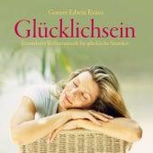 Play & Download Glücklichsein : Wellnessmusik für glückliche Stunden by Gomer Edwin Evans | Napster