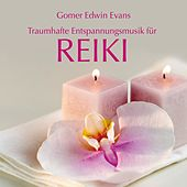 Play & Download Reiki: Musik für erholsame Massagen by Gomer Edwin Evans | Napster