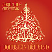 Play & Download Good Time Christmas by Bohuslän Big Band | Napster