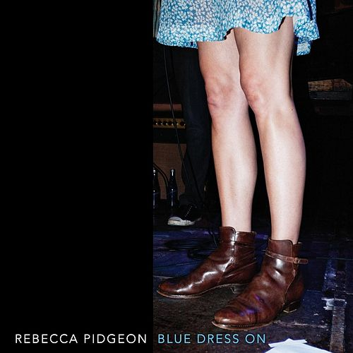 Play & Download Blue Dress On by Rebecca Pidgeon | Napster