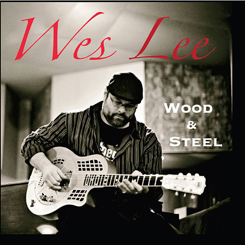 Play & Download Wood & Steel by Wes Lee | Napster