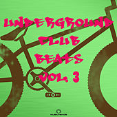 Underground Club Beats, Vol. 3 by Various Artists