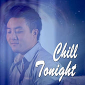 Play & Download Chill Tonight by David Choi | Napster