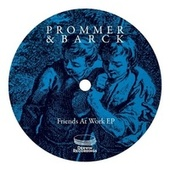 Play & Download Friends At Work EP by Christian Prommer | Napster