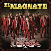 Play & Download El Magnate by Banda Carnaval | Napster