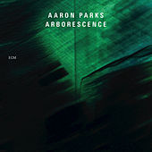 Arborescence by Aaron Parks