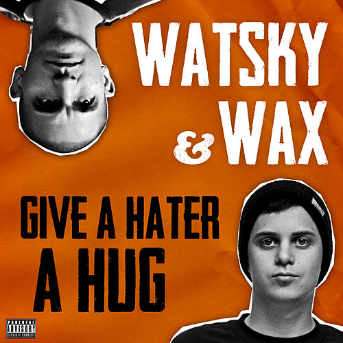 Play & Download Give A Hater A Hug by Watsky | Napster