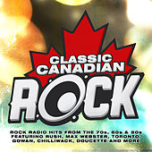 Play & Download Classic Canadian Rock by Various Artists | Napster