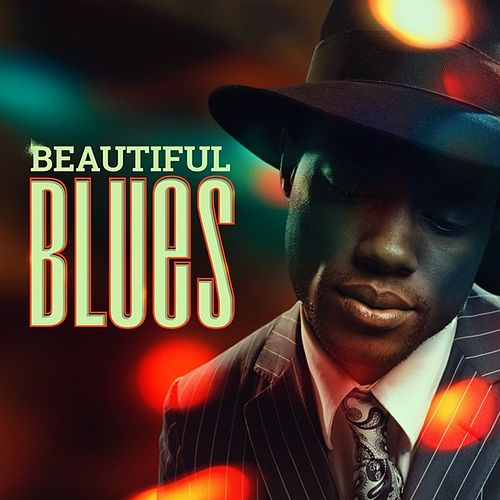Play & Download Beautiful Blues by Various Artists | Napster
