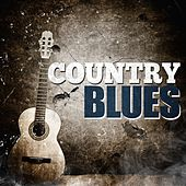 Play & Download Country Blues by Various Artists | Napster