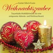 Weihnachtszauber : Musik für eine entspannte Advents- und Weihnachtszeit by Gomer Edwin Evans