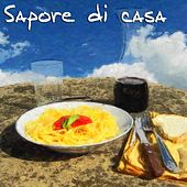 Play & Download Sapore di casa (Spaghetti, pane e vino Unforgettable Italian Songs) by Various Artists | Napster
