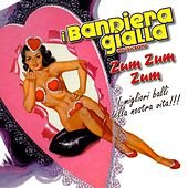 Play & Download Zum zum zum by I Bandiera Gialla | Napster