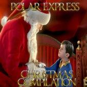 Polar Express Christmas Compilation (When Christmas Comes to Town) de Various Artists