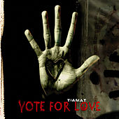 Play & Download Vote For Love by Tiamat | Napster