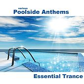 Poolside Anthems - Essential Trance by Various Artists