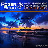 Play & Download Magic Island Radio Show Selections October 2013 by Various Artists | Napster