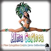 Play & Download Alma Carioca a Fine Brazilian Bossa Nova Collection by Various Artists | Napster