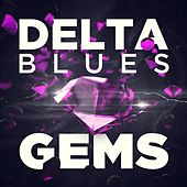 Play & Download Delta Blues Gems by Various Artists | Napster