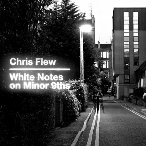 Play & Download White Notes On Minor 9ths by Chris Flew | Napster