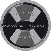 Flying Turns by Crash Course in Science