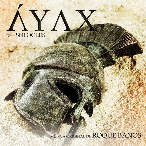 Play & Download AYAX (Musica Original de la Obra Teatral) by Roque Baños  | Napster