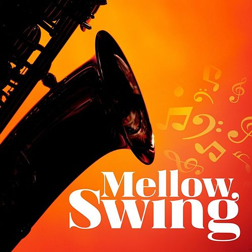 Play & Download Mellow Swing by Various Artists | Napster
