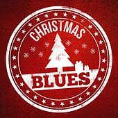 Play & Download Christmas Blues by Various Artists | Napster