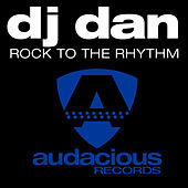 Rock To The Rhythm by DJ Dan