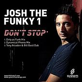 Play & Download Don't Stop by Josh The Funky 1 | Napster