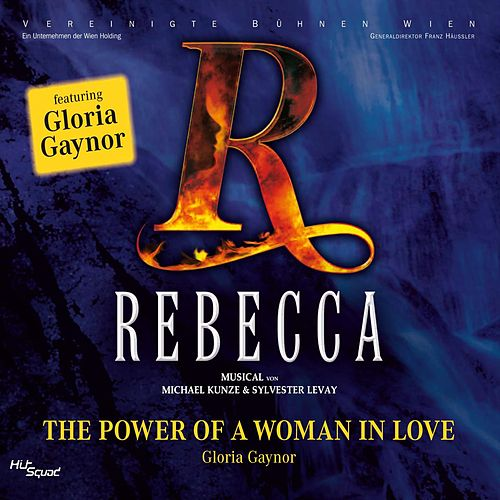 Rebecca - The Power Of A Woman In Love by Gloria Gaynor