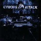 Play & Download Stoerf***tor by Cyborg Attack | Napster