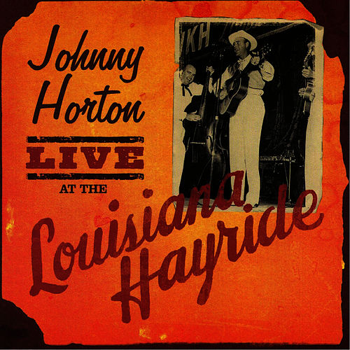 Play & Download Live At Louisiana Hayride by Johnny Horton | Napster
