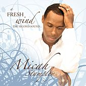 Play & Download A Fresh Wind - The Second Sound... by Micah Stampley | Napster