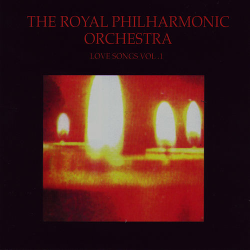 Love Songs Vol. 1 by Royal Philharmonic Orchestra