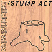 Play & Download The Stump Act by Hellothisisalex | Napster