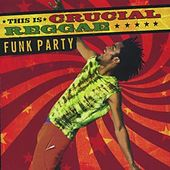 Play & Download Crucial Reggae Funk Party by Various Artists | Napster
