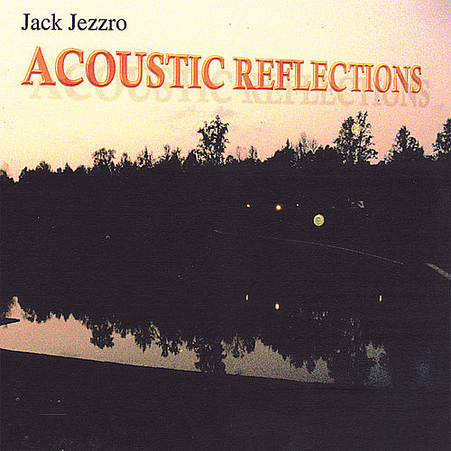 Play & Download Acoustic Reflections by Jack Jezzro | Napster